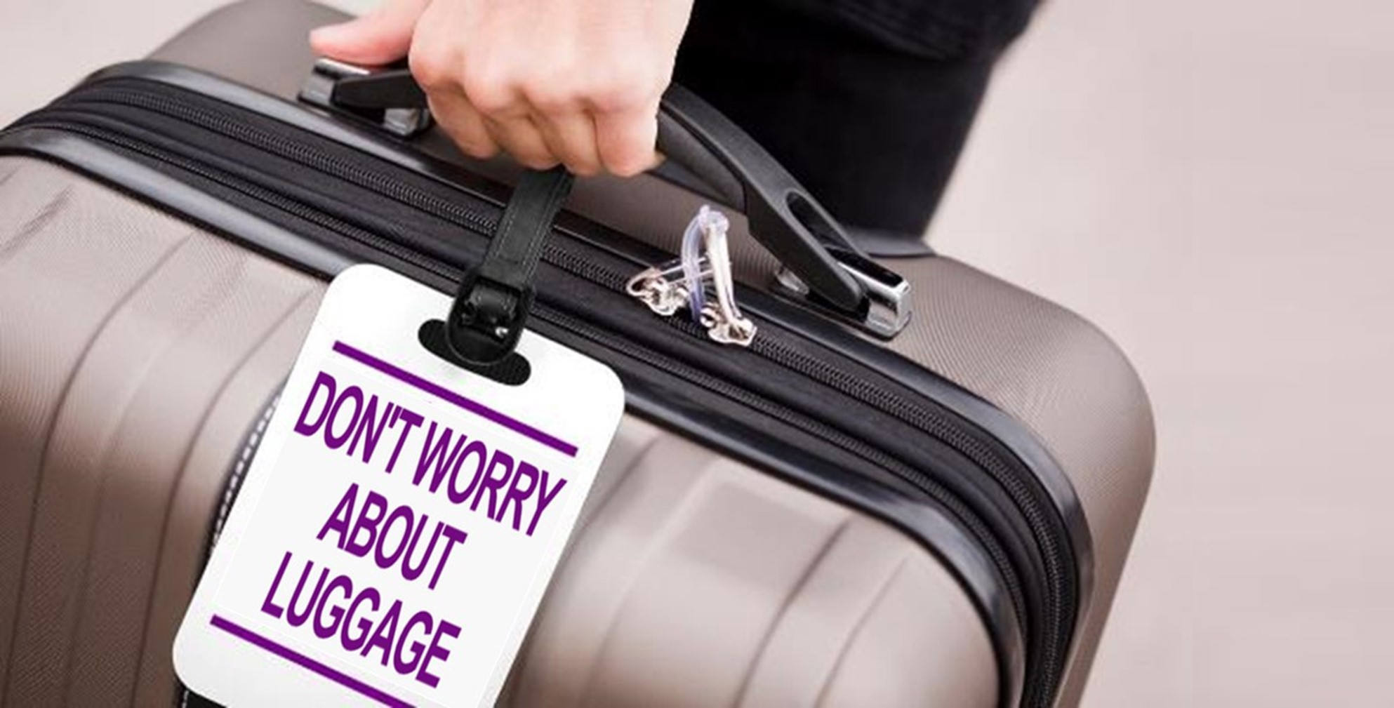 DON'T WORRY ABOUT LUGGAGE